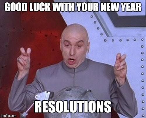 Good Luck with your new year resolution